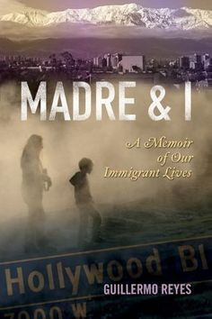 Madre and I: A Memoir of Our Immigrant Lives (Writing in Latinidad) by Guillermo Reyes http://www.amazon.com/dp/0299236242/ref=cm_sw_r_pi_dp_d6Cjub1HHHZ2Z