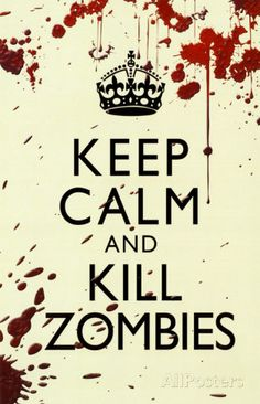 Keep Calm and Kill Zombies Póster
