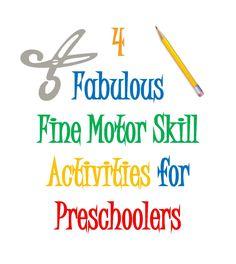 Four Fabulous Fine Motor Skill Activities for Preschoolers