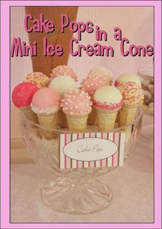 Cake pops in  a mini ice cream cone-How cute!