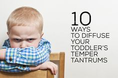10 Ways to diffuse your toddler's temper tantrums