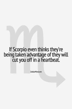 I'm getting the sense that if you mess up in Scorpio terms at all they will cut you off. I believe it.