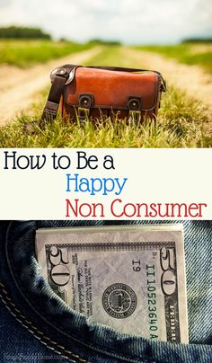 Spending money is easy. It's fun entertainment until the bill comes. I had a hard time adjusting from being a spender to a non spender. But I have some tips to share about how to be a happy non consumer.