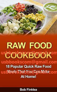 4372 Raw Food Cookbook 18 Popular Quick Raw Food Meals That You Can Make At Home! | 相片擁有者 usbbookscom