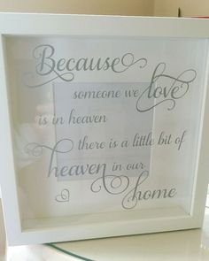 Because someone we love is in heaven box frame. Shadow box, With vinyl lettering