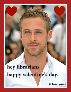Awesome Blog!!! Ryan Gossling loves libraries and librarians ;)