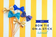 Bows and Ties: How To: DIY Bow tie on-a-stick (and more!)