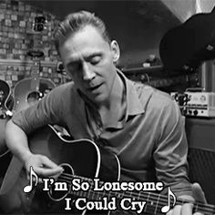 """[I'm So Lonesome I Could Cry] I think is most heartfelt ballard. The last verse goes like this..."" http://www.theguardian.com/film/video/2016/may/09/tom-hiddleston-hank-williams-guitar-shop-i-saw-the-light-video-interview"