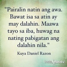 Tagalog Quotes, Qoutes, Bible Encouragement, Live Life, Bro, Wise Words, Quotes To Live By, Purpose, Quotations