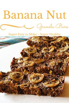 healthy Banana Nut Bread Granola Bars! The perfect breakfast/ snack ...