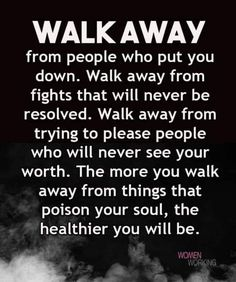 Life Quotes Love, Wise Quotes, Quotable Quotes, Great Quotes, Words Quotes, Quotes To Live By, Motivational Quotes, Inspirational Quotes, Walk Away Quotes