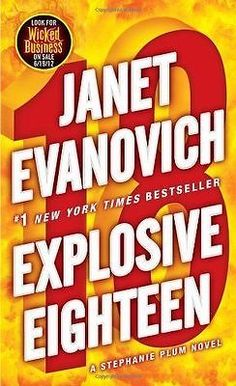 Stephanie Plum Novels: Explosive Eighteen by Janet Evanovich (2011, Paperback)
