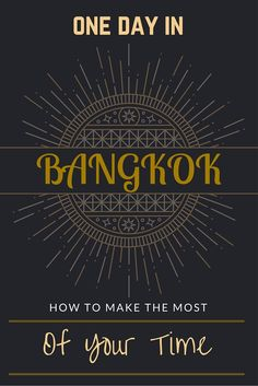 Only have one day in Bangkok, Thailand? Here are some tips on where to go, what to eat, and what not to miss.