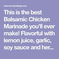 This is the best Balsamic Chicken Marinade you'll ever make! Flavorful with lemon juice, garlic, soy sauce and herbs, it's an essential recipe for summer. Balsamic Chicken Marinades, Chicken Marinade Recipes, Marinated Chicken, Crock Pot Cooking, Cooking Recipes, Healthy Chicken Tortilla Soup, Bruschetta Toppings, Cheeseburger Sliders, Thighs