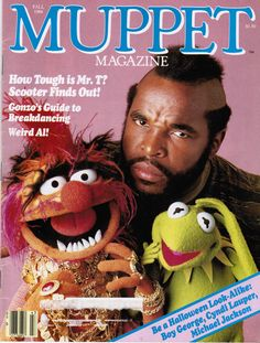 Mr T on Muppet Magazine Cover with Kermit & Animal - Fall 1984 issue of Muppet Magazine