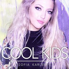 Cool Kids, a song by Sofia Karlberg on Spotify