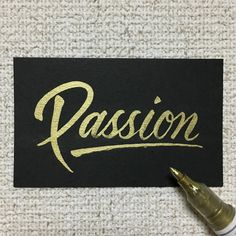 Passion #lettering #handwriting #goodtype #typegand #typematters #gold #zebra #mackey #passion #レタリング #ゴールド #金 #ゼブラ #マッキー #情熱 #意欲