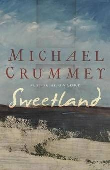Michael Crummey's Sweetland is like a song of mourning - The Globe and Mail