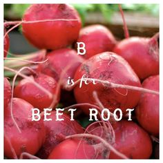 B is for Beetroot - it fights heart disease, lowers cholesterol, & combats dementia. Drink it as juice or take as supplement.