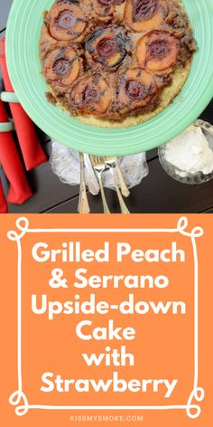 This Grilled Peach & Serrano Upside-down Cake with Strawberry is the perfect summer dessert recipe. Whip this up for your next cookout! #grill #peach #cake #dessert #upsidedowncake Strawberry Cakes, Strawberry Recipes, Summer Dessert Recipes, Easy Desserts, Grilling Recipes, Beef Recipes, Pork Kabobs, Grilled Desserts, Grillin And Chillin