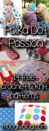 Polka dot love! Free #crochet and #knit patterns on Moogly!