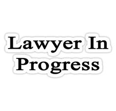 Lawyer In Progress Sticker School Motivation, Study Motivation, Clueless Quotes, Lawyer Quotes, Law Icon, Quote Aesthetic, Aesthetic Pictures, Law And Justice, Beauty Secrets