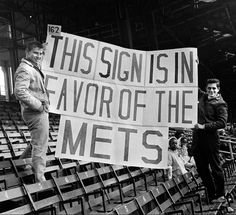 Mark Smith, left, and Myron Meisner displayed their prizewinning sign at Banner Day in 1963 at the Polo Grounds Polo Grounds, David Warner, Cinema, Signs, Mark Smith, Words, Prints, Banner, Play
