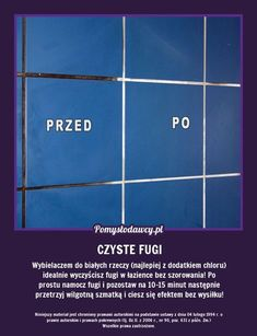 PROSTY I SKUTECZNY SPOSÓB NA CZYSTE FUGI W ŁAZIENCE! Life Guide, Simple Life Hacks, Good Advice, Health Remedies, Clean House, Cleaning Hacks, Life Lessons, Helpful Hints, Design Ideas