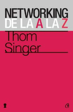 Networking de la A la Z - Thom Singer