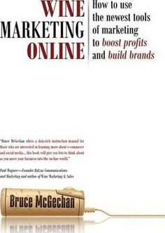 Wine-marketing-consultant-Bruce-McGechan-answers-the-question-of-how-to-put-qualities-that-make-small-businesses-distinctive-in-front-of-online-customers-in-this-new-book-Wine-Marketing-Online