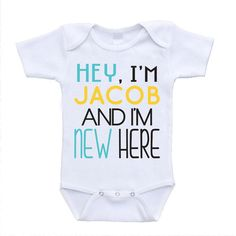 Hey I'm *Name Personalize* And I'm New Here cute funny best baby onesies boy cheap custom sayings personalized monogrammed initials bodysuit