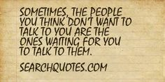 sylvia plath quotes  | Sometimes, the people you think don't want to talk to you ... | Quotes