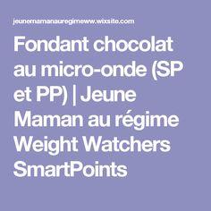 Fondant chocolat au micro-onde (SP et PP) | Jeune Maman au régime Weight Watchers SmartPoints