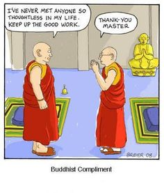 More Buddhist humor ! I've always thought that mindfulness should really be called heartfulness. It is truly about leading with the heart and allowing the rational mind to bow to the wisdom of the heart. Religious Humor, Religious Education, Mindfulness Training, Buddhist Meditation, Buddhist Wisdom, Spiritual Wisdom, Buddhist Monk, Meditation Quotes, Mindfulness Quotes
