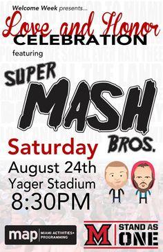What: Super Mash Bros. Concert Where: Yager Stadium (rain location, Millett) When: Saturday August 24th, 8:30PM-10PM