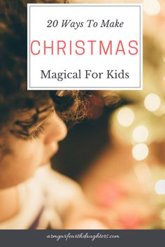 20 Ways to make Christmas magical for kids. Take a break from the hustle and bustle with these fun activities. #Christmas #kids