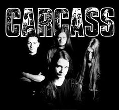 Carcass <3    Where did it go wrong with me? At the discovery of Carcass, thanks to puppy love and teenie me wanting to impress a guy. The love is long gone, haven't seen the guy in ages, but Carvass stayed