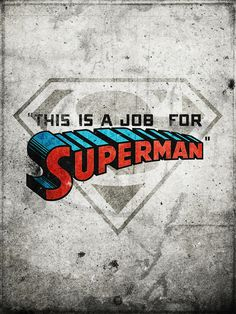 This is a job for Superman