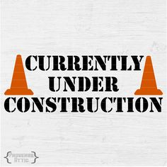 CURRENTLY UNDER CONSTRUCTION Digital Instant Download  for women men vinyl t-shirt wall window decal Construction Signs, Under Construction, Brother Scan And Cut, Diy Invitations, Window Decals, Address Labels, Wedding Supplies, Digital Image, Proverbs