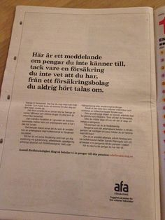 A message about money you didn't not know you had, thanks to an insurance policy you weren't aware of, from an insurance company you've never heard of. Advertising for AFA Försäkring and the Swedish Model. Read more at http://lindesvard.se/kundcase/afa-forsakring/