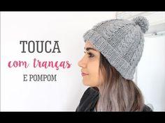 TOUCA COM TRANÇA E POMPOM - YouTube Crochet Beanie, Crochet Shawl, Knitted Hats, Crochet Designs, Mittens, Free Pattern, Winter Hats, Knitting, Youtube