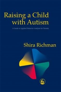 Availability: Raising a child with autism : a guide to applied behavior analysis for parents / Shira Richman. Helping Children, Children With Autism, Parenting Books, Good Parenting, Behavior Analyst, Behavioral Analysis, Applied Behavior Analysis, Social Entrepreneurship, Ebooks Online