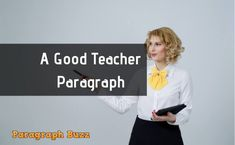 Here are some paragraph on Good Teacher in 150 and 200 words for students of class 6 9 and Any student can learn these so easily. Kids Writing, Kids Reading, Paragraph Writing, 100 Words, Best Teacher, Teaching, Children, Students, Link