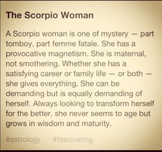 The Scorpio Woman-well... Not to toot my own horn, but this is beyond accurate.