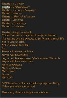 Theatre is more than entertainment, it's a mimic of life, a picture of our souls.