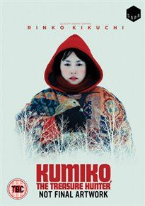 KUMIKO, THE TREASURE HUNTER (12A) 2014 JAPAN ZELLNER, DAVID £17.99  Lonely Tokyo office worker Kumiko believes the 1996 film 'Fargo' to be based on a true story, she decides to go on a journey to find the vast some of money one of the characters buries in the snow.