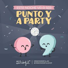 Hoy dejamos el relax en puntos suspensivos. Tonight is for partying, period. Relax today? You must be dotty! #mrwonderfulshop #night party #quotes