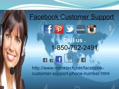 Do I call at Facebook Phone Number? 1-850-792-2491Yes, you can call at our toll-free Facebook Phone number 1-850-792-2491 which is the best way to contact our experts who have earned the respect as they delivered the best services to their every single customer. And, our team never gives up because we know that we are pretty close to the success. For more visit us our site. http://www.monktech.net/facebook-customer-support-phone-number.html