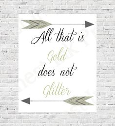 All that is Gold does not Glitter Arrow Art by FreshestInkPrints