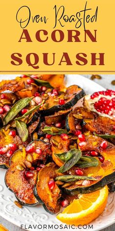 Sweet and Spicy Baked Acorn Squash Slices are oven-roasted with pumpkin seeds (pepitas) and pomegranate seeds to make an impressive and festive Thanksgiving side dish for your holiday dinner. #AcornSquash #OvenRoasted #Thanksgiving #ThanksgivingRecipe #ThanksgivingSideDish